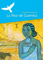 La Fleur de Guernica