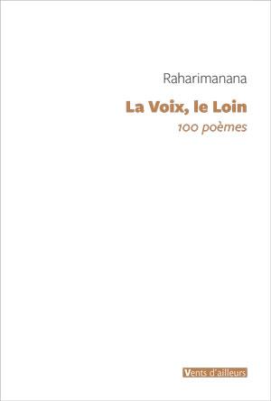 La Voix, le Loin, de Raharimanana